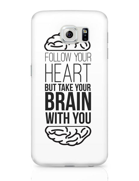 Follow Your Heart Samsung Galaxy S6 Covers Cases Online India