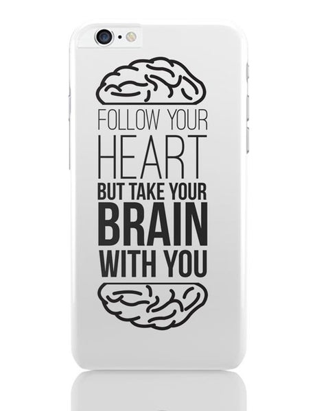 Follow Your Heart iPhone 6 Plus / 6S Plus Covers Cases Online India