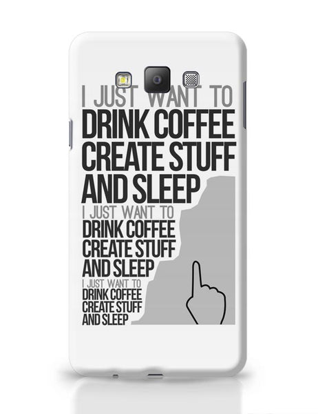 Drink Coffee Create Stuff And Sleep Samsung Galaxy A7 Covers Cases Online India