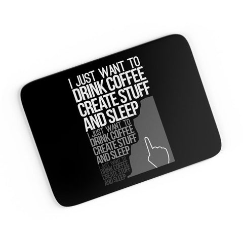 Drink Coffee Create Stuff And Sleep A4 Mousepad Online India