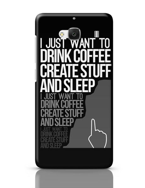 Drink Coffee Create Stuff And Sleep Redmi 2 / Redmi 2 Prime Covers Cases Online India