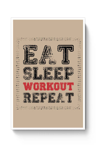 Posters Online | Eat Sleep Workout Repeat Poster Online India | Designed by: Designer Chennai