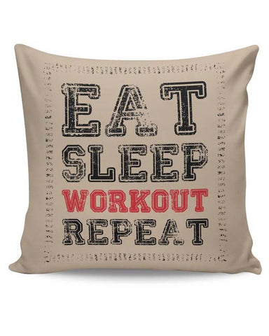 PosterGuy | Eat Sleep Workout Repeat Cushion Cover Online India