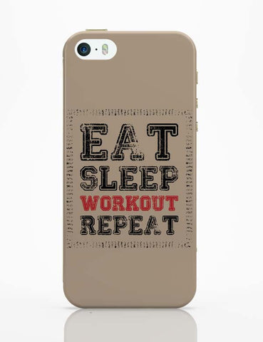 iPhone 5 / 5S Cases & Covers | Eat Sleep Workout Repeat iPhone 5 / 5S Case Online India