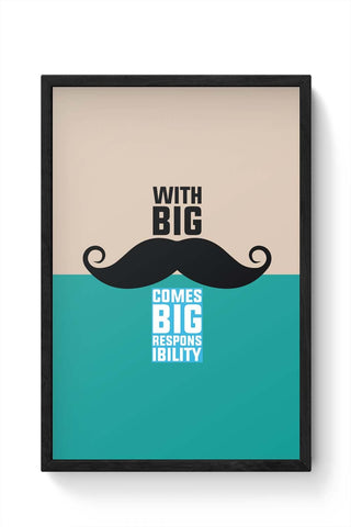 Framed Posters Online India | With Big Moustache Comes Big Responsibility Framed Poster Online India