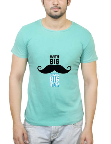 Buy With Big Moustache Comes Big Responsibility T-Shirts Online India | With Big Moustache Comes Big Responsibility T-Shirt | PosterGuy.in