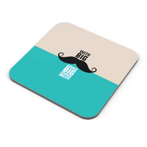 Buy Coasters Online | With Big Moustache Comes Big Responsibility Coaster Online India | PosterGuy.in