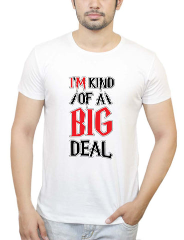 Buy I Am Kind Of A Big Deal T-Shirts Online India | I Am Kind Of A Big Deal T-Shirt | PosterGuy.in