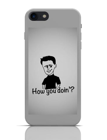 Joey Tribbiani iPhone 7 Covers Cases Online India