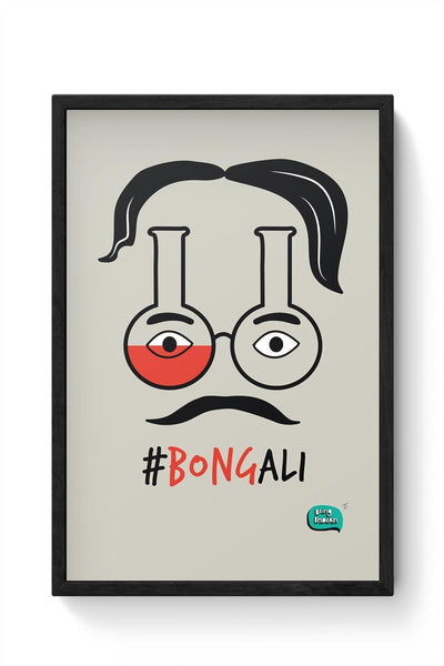Bongali:- Bengali With A Bong Framed Poster Online India