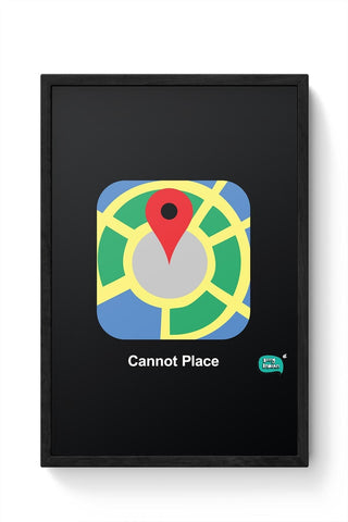 Cannot Place | Google Maps Parody  Framed Poster Online India