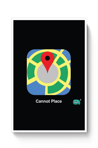 Buy Cannot Place | Google Maps Parody  Poster