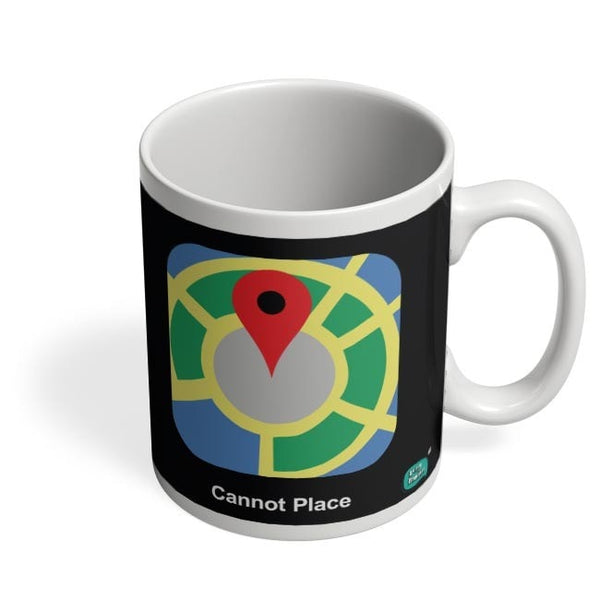 Cannot Place | Google Maps Parody  Coffee Mug Online India