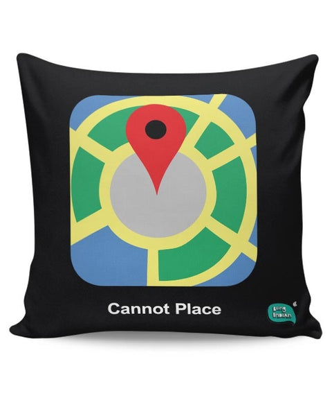 Cannot Place | Google Maps Parody  Cushion Cover Online India