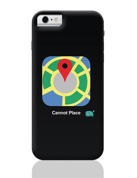 Cannot Place | Google Maps Parody  iPhone 6 / 6S Covers Cases