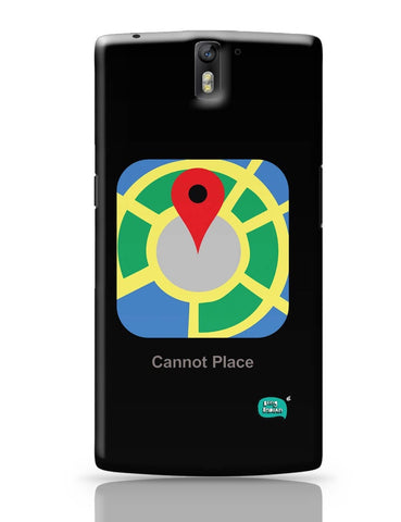 Cannot Place | Google Maps Parody  OnePlus One Covers Cases Online India