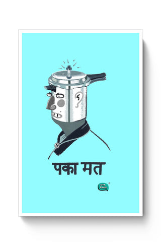 Paka Mat | Funny Illustration Poster Online India