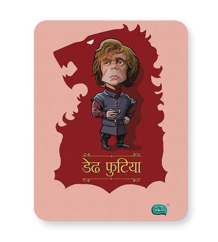 Being Indian Dedh Futiya(Tyrion) Mousepad Online India