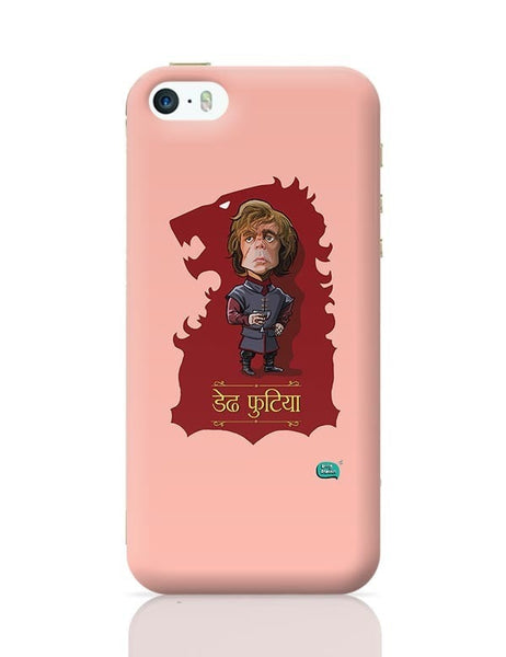 Being Indian Dedh Futiya(Tyrion) iPhone 5/5S Covers Cases Online India
