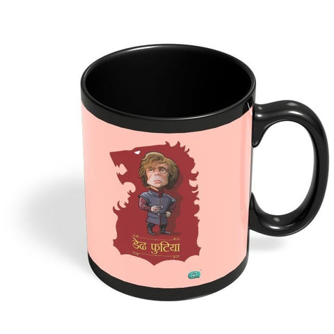 Being Indian Dedh Futiya(Tyrion) Black Coffee Mug Online India