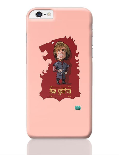 Being Indian Dedh Futiya(Tyrion) iPhone 6 Plus / 6S Plus Covers Cases Online India