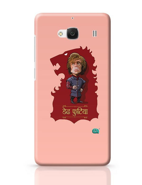 Being Indian Dedh Futiya(Tyrion) Redmi 2 / Redmi 2 Prime Covers Cases Online India