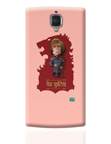 Being Indian Dedh Futiya(Tyrion) OnePlus 3 Covers Cases Online India
