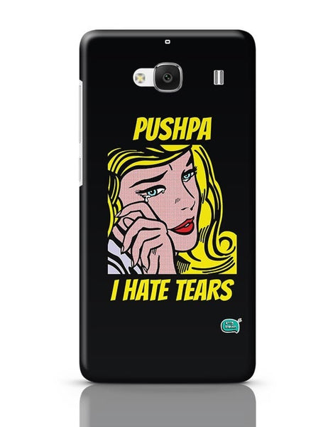 Being Indian Pushpa - I Hate Tears Redmi 2 / Redmi 2 Prime Covers Cases Online India