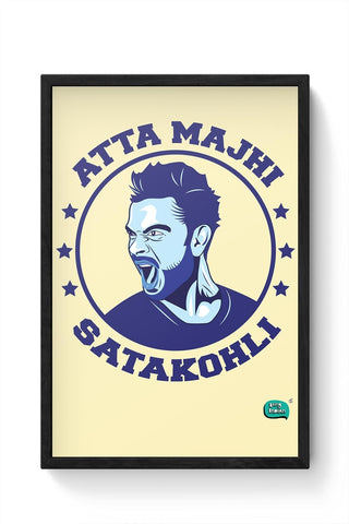 Being Indian Atta Majhi Satakohli(Virat Kohli ) Framed Poster Online India