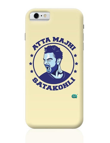 Being Indian Atta Majhi Satakohli(Virat Kohli ) iPhone 6 6S Covers Cases Online India