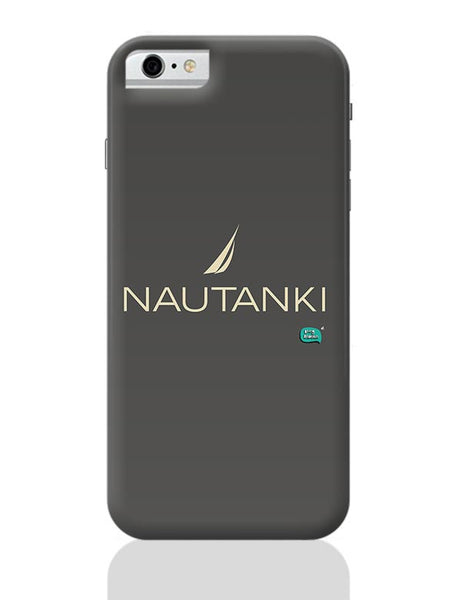 Nautanki Nautica Paordy iPhone 6 6S Covers Cases Online India