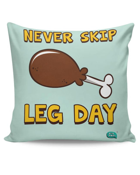 Never Skip Leg Day  Cushion Cover Online India