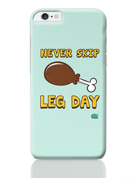 Never Skip Leg Day  iPhone 6 Plus / 6S Plus Covers Cases Online India