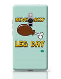 Never Skip Leg Day  OnePlus Two Covers Cases Online India