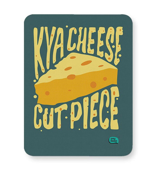 Kya Cheese Cut Piece Mousepad Online India