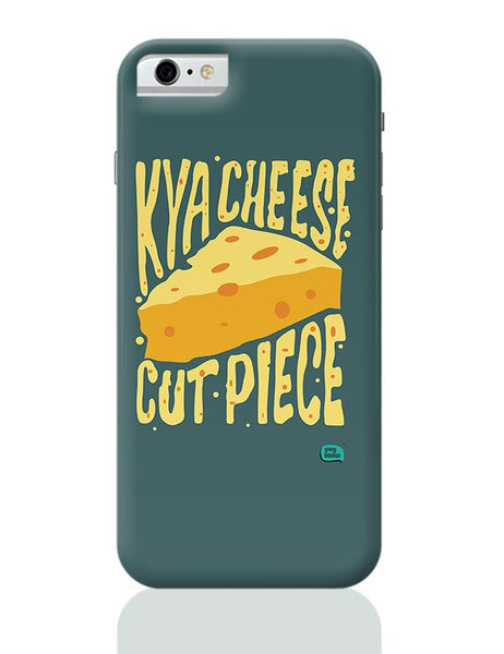 Kya Cheese Cut Piece iPhone 6 6S Covers Cases Online India