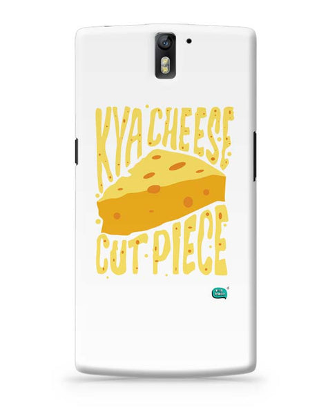 Kya Cheese Cut Piece OnePlus One Covers Cases Online India