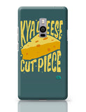 Kya Cheese Cut Piece OnePlus Two Covers Cases Online India
