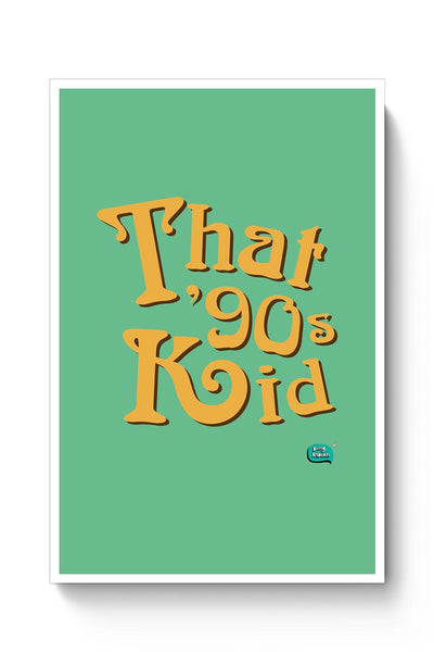 Buy That 90's Kid Poster