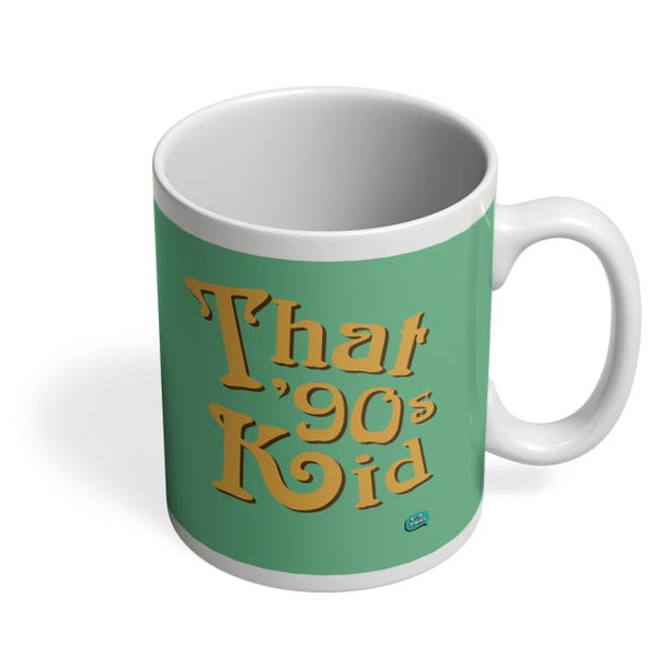 That 90's Kid Coffee Mug Online India