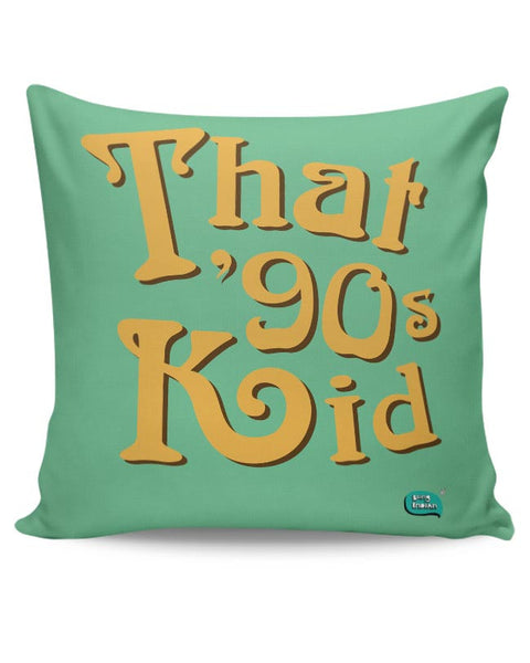 That 90's Kid Cushion Cover Online India