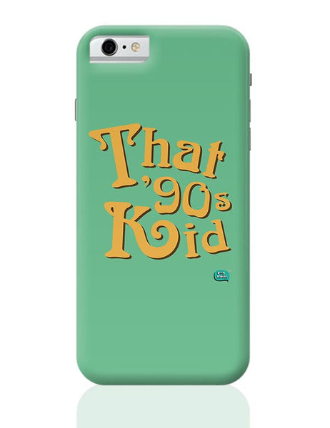 That 90's Kid iPhone 6 6S Covers Cases Online India