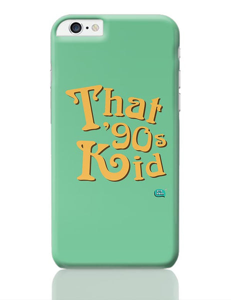 That 90's Kid iPhone 6 Plus / 6S Plus Covers Cases Online India