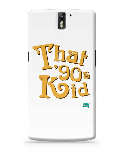 That 90's Kid OnePlus One Covers Cases Online India