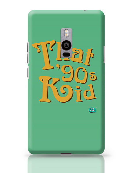 That 90's Kid OnePlus Two Covers Cases Online India