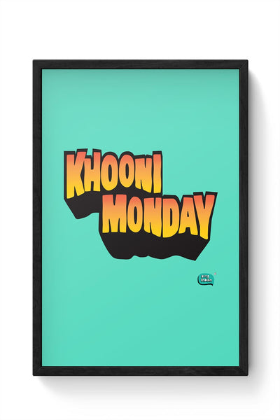 Khooni Monday  Framed Poster Online India