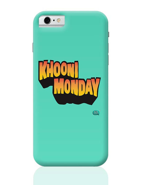 Khooni Monday  iPhone 6 6S Covers Cases Online India