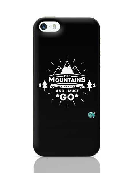 The Mountains Are Calling And I Must Go  iPhone 5/5S Covers Cases Online India