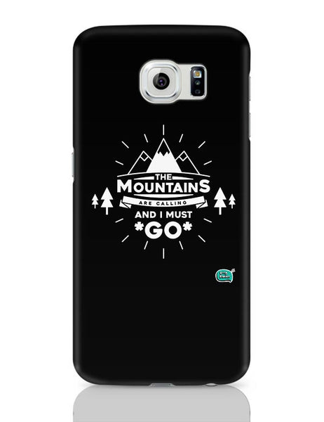 The Mountains Are Calling And I Must Go  Samsung Galaxy S6 Covers Cases Online India