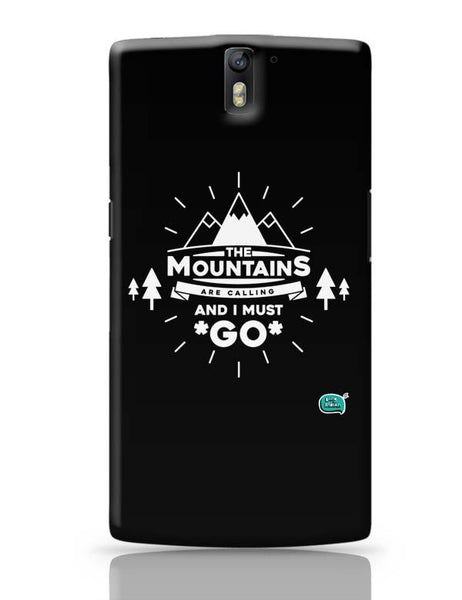 The Mountains Are Calling And I Must Go  OnePlus One Covers Cases Online India